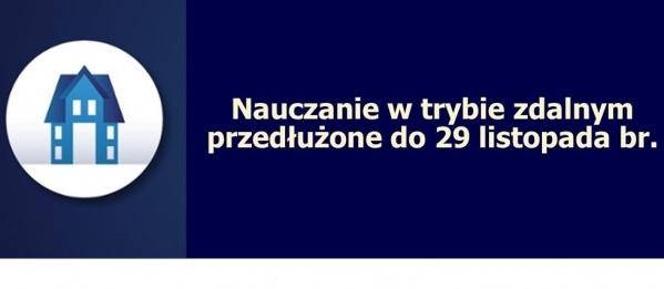 Przedłużenie zdalnego nauczania do 29.11.2020 r.